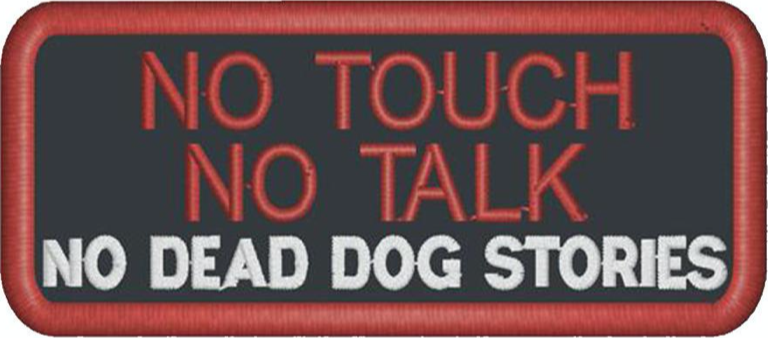 """Patch from Patience and Love on etsy that says """"no touch, no talk, no dead dog stories""""."""